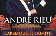 Carrefour pune în joc 116 invitaţii duble la concertul extraodinar al regelui valsului, André Rieu, cu Orchestra Johann Strauss