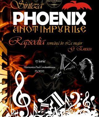 """La cererea publicului, Phoenix """"Sinteza – Rapsodia"""" se intoarce la Ploiesti!"""