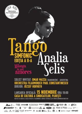 Analia Selis prezinta Tango Simfonic: Milonga de mis amores, la Ploiesti