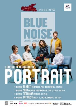 Premiera muzicala la Ploiesti – trupa Blue Noise laseaza primul album a cappella din Romania