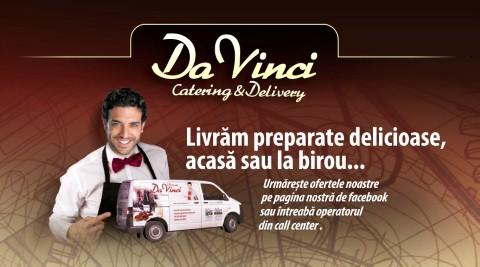 DaVinci Catering&Delivery este alaturi de tine: comenzi online sau la telefon pentru acasa sau la birou