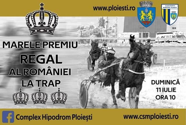 MARELE PREMIUL REGAL AL ROMANIEI LA TRAP! Duminica, pe Hipodromul Ploiesti