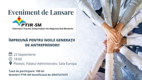 Patronatul Tinerilor Intreprinzatori din Regiunea Sud Muntenia, lansare oficiala la Ploiesti